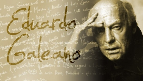 "Post image for Galeano: ""this shitty world is pregnant with another"""